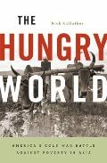 Hungry World : Americas Cold War Battle Against Poverty in Asia
