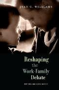 Reshaping the Work-Family Debate : Why Men and Class Matter