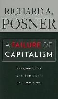 Failure of Capitalism : The Crisis of '08 and the Descent into Depression
