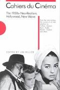 Cahiers Du Cinema The 1950's Neo-Realism, Hollywood, New Wave