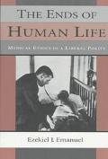 Ends of Human Life Medical Ethics in a Liberal Polity