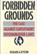 Forbidden Grounds The Case Against Employment Discrimination Laws