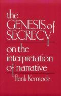 Genesis of Secrecy On the Interpretation of Narrative