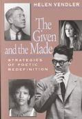 Given and the Made Strategies of Poetic Redefinition