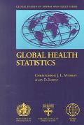 Global Health Statistics A Compendium of Incidence, Prevalence and Mortality Estimates for o...