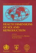 Health Dimensions of Sex and Reproduction The Global Burden of Sexually Transmitted Diseases...