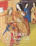 History of Private Life Revelations of the Medieval World