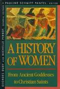 History of Women in the West From Ancient Goddesses to Christian Saints