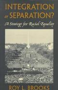 Integration or Separation? A Strategy for Racial Equality