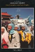 Muslim Chinese Ethnic Nationalism in the People's Republic