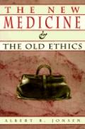 New Medicine and the Old Ethics
