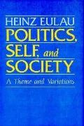 Politics, Self, and Society A Theme and Variations