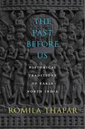 Past Before Us : Historical Traditions of Early North India