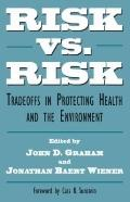 Risk Versus Risk Tradeoffs in Protecting Health and the Environment