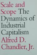 Scale and Scope The Dynamics of Industrial Capitalism