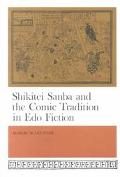 Shikitei Sanba and the Comic Tradition in Edo Fiction