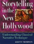 Storytelling in the New Hollywood Understanding Classical Narrative Technique