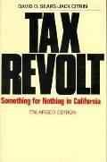 Tax Revolt Something for Nothing in California