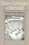 Three Centuries of Harvard 1636-1936