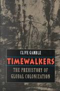 Timewalkers The Prehistory of Global Colonization