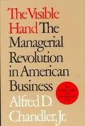 Visible Hand The Managerial Revolution in American Business