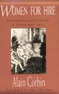 Women for Hire Prostitution and Sexuality in France After 1850