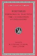Boethius Theological Tractates. Loeb 74, Consolation of Philosophy