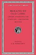Remains of Old Latin Livius Andronicus, Naevius, Pacuvius, Accius
