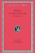 Pliny Natural History  Books Xii-XVI