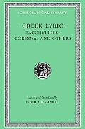 Greek Lyric IV Bacchylides, Corinna, and Others