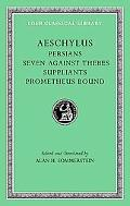 Aeschylus, I, Persians. Seven against Thebes. Suppliants. Prometheus Bound, Vol. 1