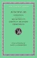 Aeschylus, II, The Oresteia: Agamemnon. Libation-Bearers. Eumenides, Vol. 2