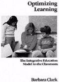 Optimizing Learning The Integrative Education Model in the Classroom