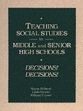 Teaching Social Studies in Middle and Senior High Schools Decisions! Decisions!