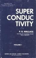 Superconductivity: McGill Univ. 1968 Summer School Proceedings, Vol. 1