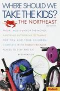 Fodor's Where Should We Take the Kids? The Northeast
