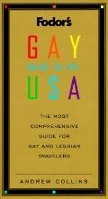 Fodor's Gay Guide to the U. S. A.: The Only Comprehensive Guide for Gay and Lesbian Traveler...