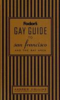 Fodor's Gay Guide to San Fransisco and the Bay Area