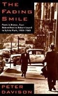 The Fading Smile: Poets in Boston, 1955-1960 from Robert Frost to Robert Lowell to Sylvia Pl...