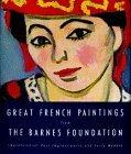 Great French Paintings from the Barnes Foundation: Impressionist, Post-Impressionist, and Early Modern - Barnes Foundation - Hardcover - 1st ed