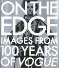 On the Edge: Images from 100 Years of Vogue - Vogue Editors - Hardcover - 1st ed