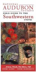 National Audubon Society Field Guide to the Southwestern States Arizona, New Mexico, Nevada, Utah