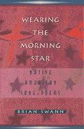 Wearing the Morning Star: Native American Songs and Poems