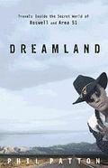 Dreamland: Travels Inside the Secret World of Roswell and Area 51 - Phil Patton - Hardcover ...
