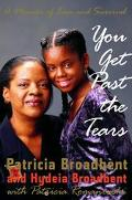 You Get Past the Tears A Memoir of Love and Survival