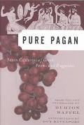 Pure Pagan Seven Centuries of Greek Poems and Fragments