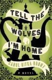 Tell the Wolves I'm Home: A Novel