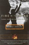 Fire in the Mind Science, Faith, and the Search for Order