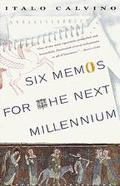 Six Memos for the Next Millenium/the Charles Eliot Norton Lectures 1985-86