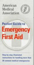 Pocket Guide to Emergency First Aid - American Medical Association - Paperback - 1st ed